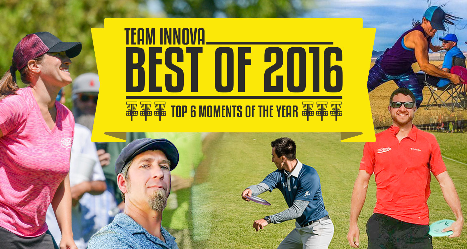 Top 6 Innova Tour Moments in 2016 - Innova Disc Golf