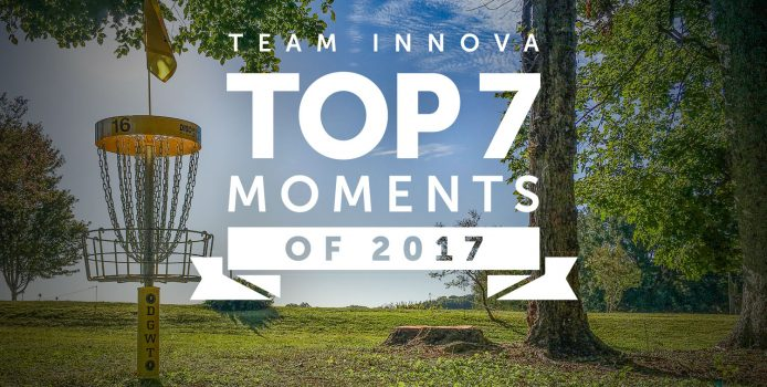 Top 7 Team Innova Moments of 2017